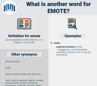 emote, synonym emote, another word for emote, words like emote, thesaurus emote