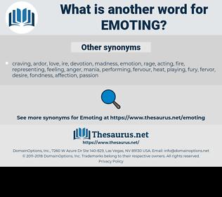 emoting, synonym emoting, another word for emoting, words like emoting, thesaurus emoting