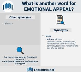 emotional appeal, synonym emotional appeal, another word for emotional appeal, words like emotional appeal, thesaurus emotional appeal