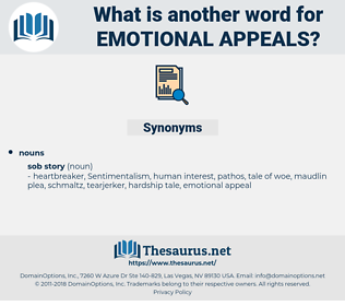 emotional appeals, synonym emotional appeals, another word for emotional appeals, words like emotional appeals, thesaurus emotional appeals