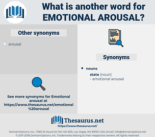 emotional arousal, synonym emotional arousal, another word for emotional arousal, words like emotional arousal, thesaurus emotional arousal