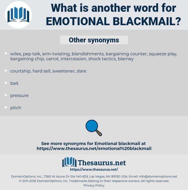 emotional blackmail, synonym emotional blackmail, another word for emotional blackmail, words like emotional blackmail, thesaurus emotional blackmail
