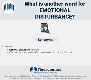 emotional disturbance, synonym emotional disturbance, another word for emotional disturbance, words like emotional disturbance, thesaurus emotional disturbance