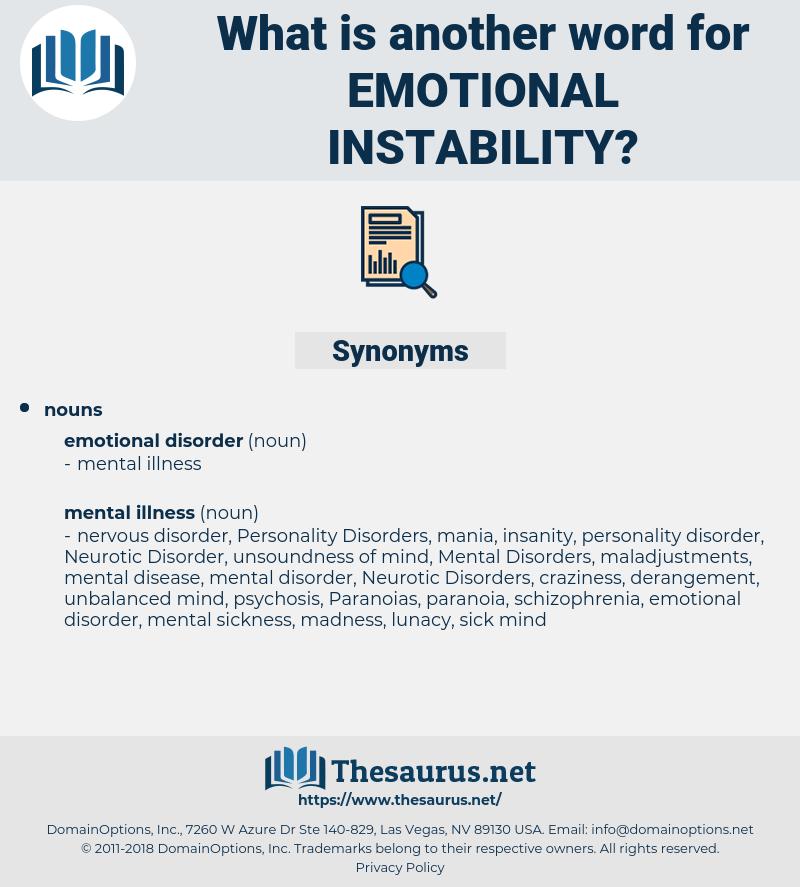 emotional instability, synonym emotional instability, another word for emotional instability, words like emotional instability, thesaurus emotional instability