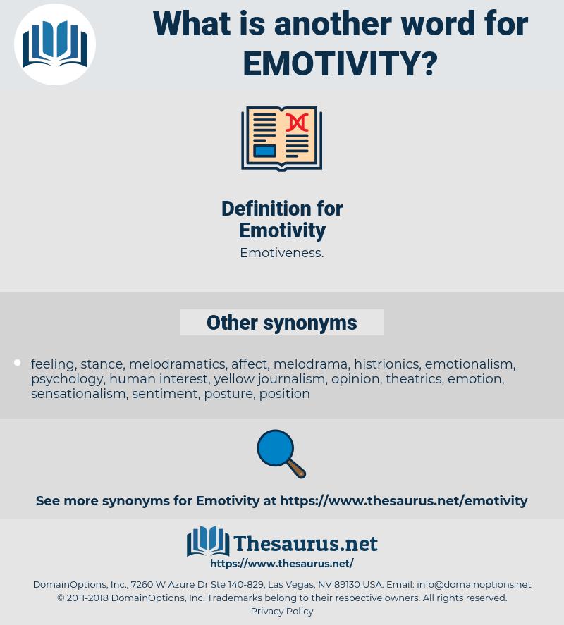 Emotivity, synonym Emotivity, another word for Emotivity, words like Emotivity, thesaurus Emotivity