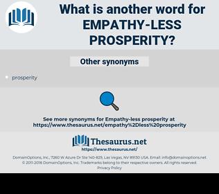 empathy-less prosperity, synonym empathy-less prosperity, another word for empathy-less prosperity, words like empathy-less prosperity, thesaurus empathy-less prosperity