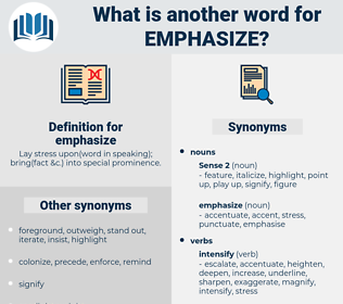 emphasize, synonym emphasize, another word for emphasize, words like emphasize, thesaurus emphasize