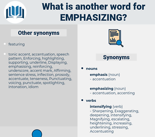 emphasizing, synonym emphasizing, another word for emphasizing, words like emphasizing, thesaurus emphasizing