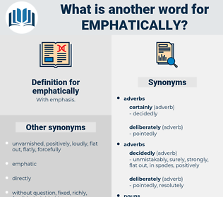 emphatically, synonym emphatically, another word for emphatically, words like emphatically, thesaurus emphatically