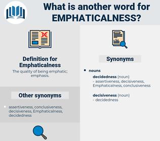 Emphaticalness, synonym Emphaticalness, another word for Emphaticalness, words like Emphaticalness, thesaurus Emphaticalness