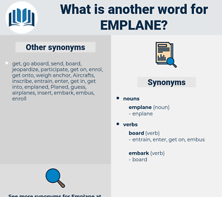 emplane, synonym emplane, another word for emplane, words like emplane, thesaurus emplane