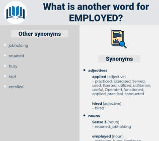 employed, synonym employed, another word for employed, words like employed, thesaurus employed