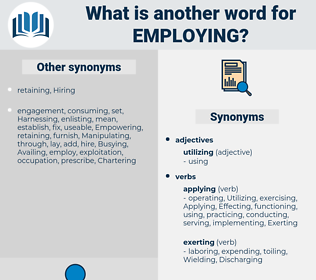 Employing, synonym Employing, another word for Employing, words like Employing, thesaurus Employing