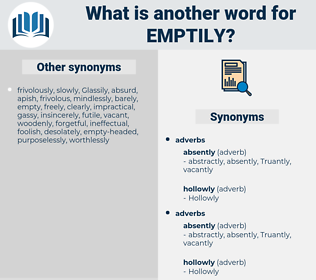 emptily, synonym emptily, another word for emptily, words like emptily, thesaurus emptily