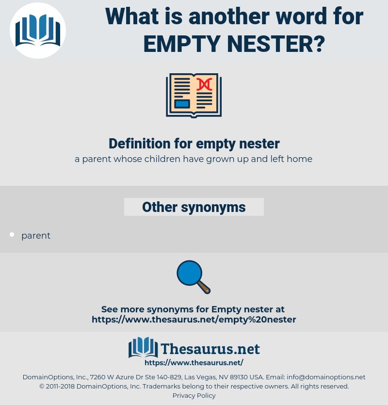 empty nester, synonym empty nester, another word for empty nester, words like empty nester, thesaurus empty nester