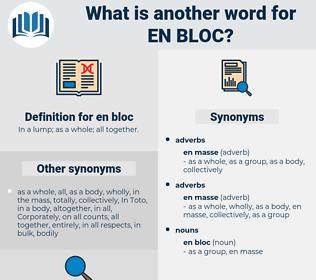 en bloc, synonym en bloc, another word for en bloc, words like en bloc, thesaurus en bloc