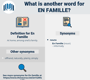 En Famille, synonym En Famille, another word for En Famille, words like En Famille, thesaurus En Famille