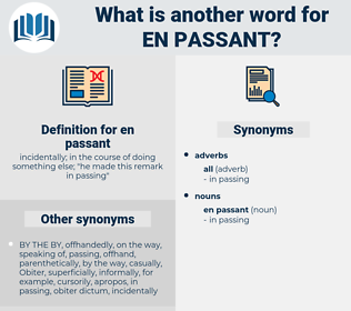en passant, synonym en passant, another word for en passant, words like en passant, thesaurus en passant