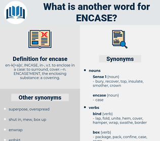 encase, synonym encase, another word for encase, words like encase, thesaurus encase