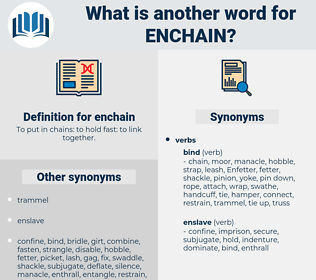 enchain, synonym enchain, another word for enchain, words like enchain, thesaurus enchain