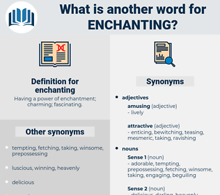 enchanting, synonym enchanting, another word for enchanting, words like enchanting, thesaurus enchanting