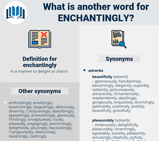 enchantingly, synonym enchantingly, another word for enchantingly, words like enchantingly, thesaurus enchantingly