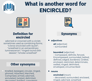 encircled, synonym encircled, another word for encircled, words like encircled, thesaurus encircled