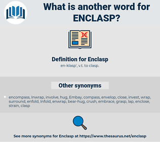 Enclasp, synonym Enclasp, another word for Enclasp, words like Enclasp, thesaurus Enclasp