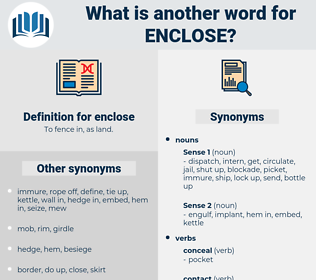 enclose, synonym enclose, another word for enclose, words like enclose, thesaurus enclose