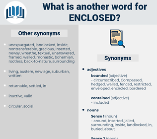 enclosed, synonym enclosed, another word for enclosed, words like enclosed, thesaurus enclosed