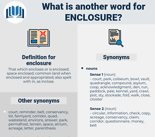 enclosure, synonym enclosure, another word for enclosure, words like enclosure, thesaurus enclosure