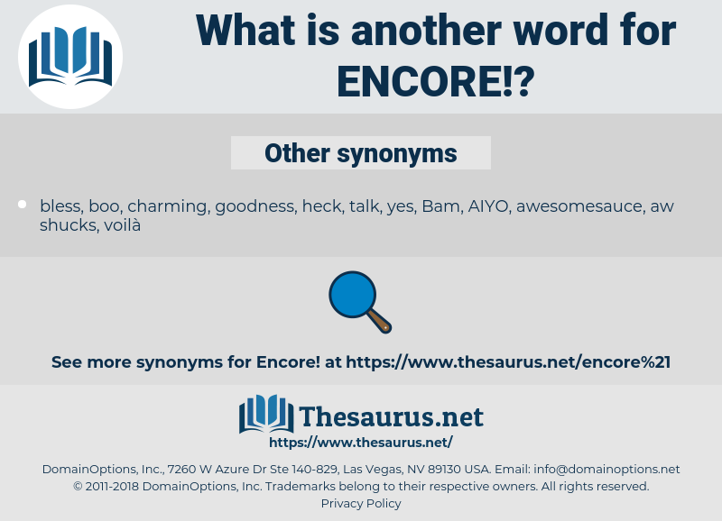 encore, synonym encore, another word for encore, words like encore, thesaurus encore