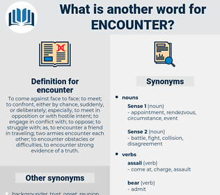 encounter, synonym encounter, another word for encounter, words like encounter, thesaurus encounter