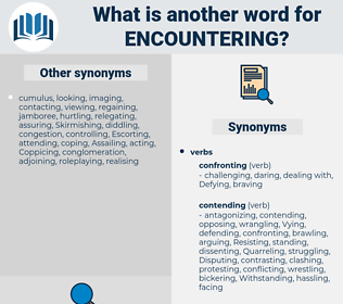 Encountering, synonym Encountering, another word for Encountering, words like Encountering, thesaurus Encountering