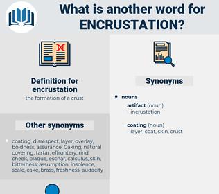 encrustation, synonym encrustation, another word for encrustation, words like encrustation, thesaurus encrustation
