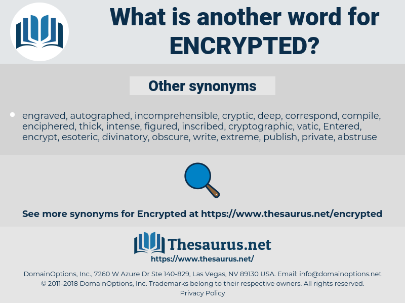 encrypted, synonym encrypted, another word for encrypted, words like encrypted, thesaurus encrypted