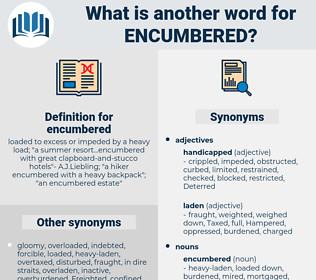 encumbered, synonym encumbered, another word for encumbered, words like encumbered, thesaurus encumbered