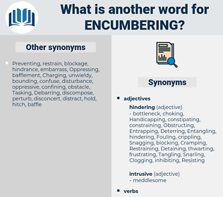 Encumbering, synonym Encumbering, another word for Encumbering, words like Encumbering, thesaurus Encumbering