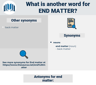 end matter, synonym end matter, another word for end matter, words like end matter, thesaurus end matter