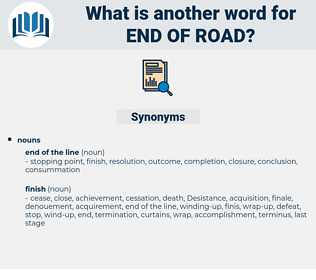 end of road, synonym end of road, another word for end of road, words like end of road, thesaurus end of road