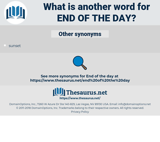 end of the day, synonym end of the day, another word for end of the day, words like end of the day, thesaurus end of the day