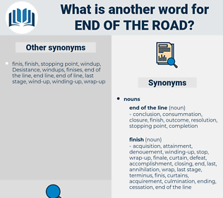 end of the road, synonym end of the road, another word for end of the road, words like end of the road, thesaurus end of the road