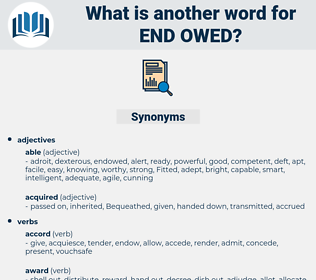 end owed, synonym end owed, another word for end owed, words like end owed, thesaurus end owed