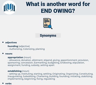 end owing, synonym end owing, another word for end owing, words like end owing, thesaurus end owing
