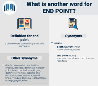 end point, synonym end point, another word for end point, words like end point, thesaurus end point