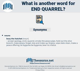 end quarrel, synonym end quarrel, another word for end quarrel, words like end quarrel, thesaurus end quarrel