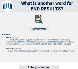 end results, synonym end results, another word for end results, words like end results, thesaurus end results