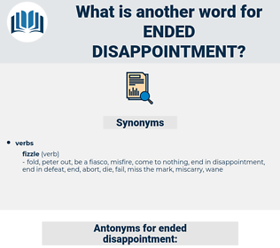 ended disappointment, synonym ended disappointment, another word for ended disappointment, words like ended disappointment, thesaurus ended disappointment