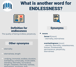 endlessness, synonym endlessness, another word for endlessness, words like endlessness, thesaurus endlessness