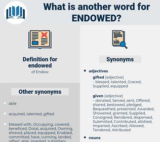 endowed, synonym endowed, another word for endowed, words like endowed, thesaurus endowed